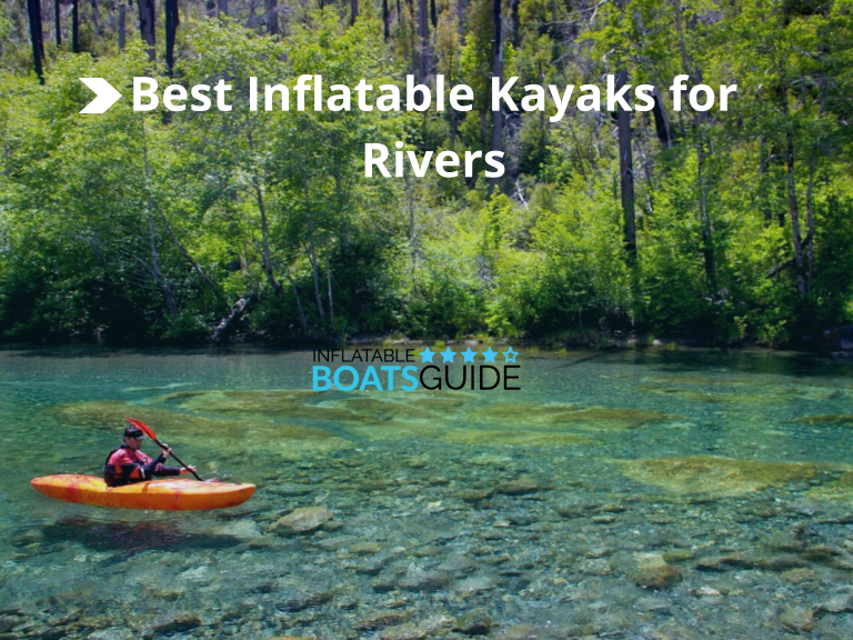 Best Inflatable Kayaks for Rivers