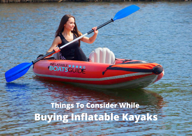 Things To Consider While Buying Inflatable Kayaks