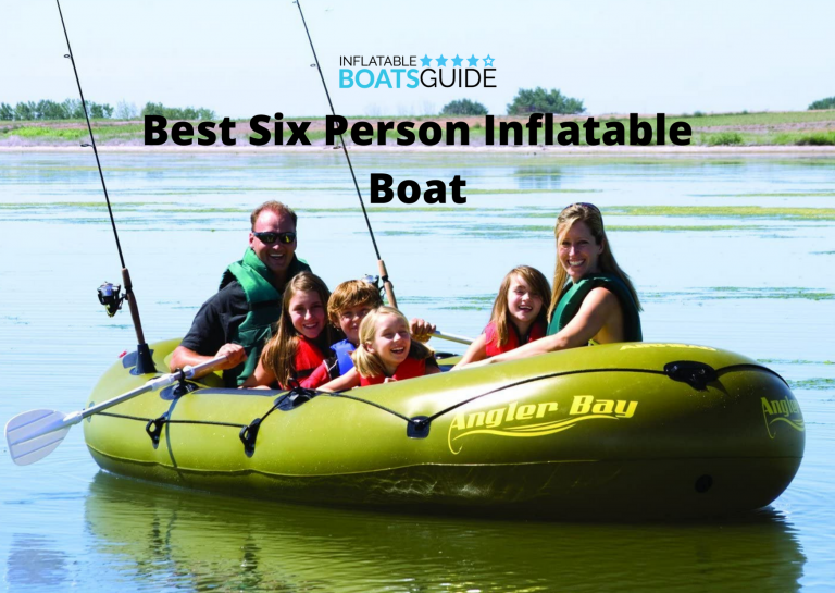 Best Six Person Inflatable Boat
